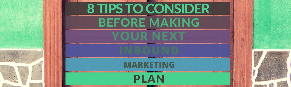 8 Tips to Help Your Next Inbound Marketing Plan